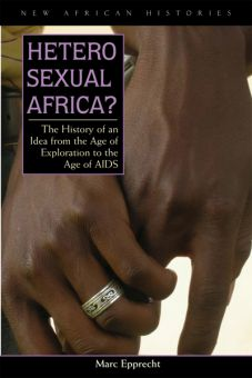 Epprecht's latest book examines the largely ignored issue of homosexuality and the AIDS pandemic in Africa.