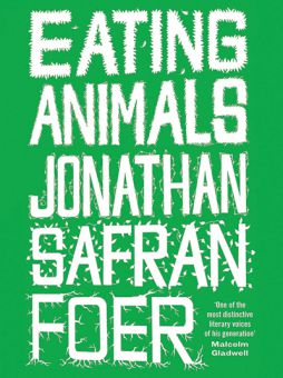 Foer's book recounts the connections between the culture of mass consumption and the North American mindset of eating animals.
