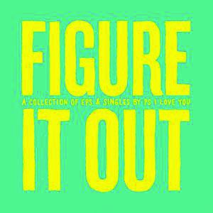 "Figure it Out is a selection of singles and EPs, featuring the song ""Leftovers,"" a collaboration with PS I Love You's tour mate Diamond Rings."