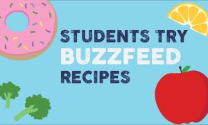 Students try Buzzfeed Recipes