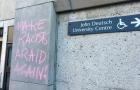 "Vandalism on the JDUC discovered Wednesday morning that reads ""make racists afraid again!""."